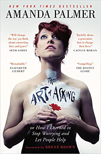 The Art of Asking - by Amanda Palmer
