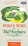 Graham Harvey Who's Who in The Archers 2012: An A-Z of Britain's Most Popular Radio Drama