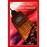 The Man Who Recreated Himself - Third Editionby Lazlo Ferran