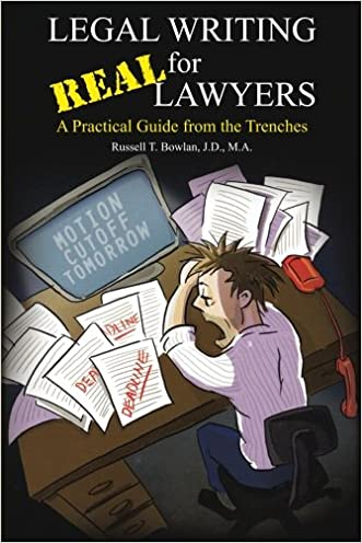 Legal Writing for Real Lawyers: A Practical Guide from the Trenches