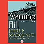 Warning Hill | John P. Marquand