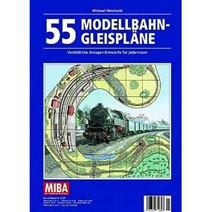55 Modellbahn-Gleispläne – Vorbildliche Anlagen-Entwürfe für jedermann – MIBA Planungshilfen [Broschiert]