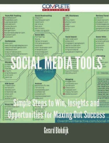 social media tools - Simple Steps to Win, Insights and Opportunities for Maxing Out Success