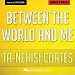 Between the World and Me: by Ta-Nehisi Coates: Summary and Analysis |  Leopard Books