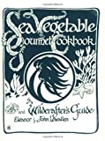 img - for Sea Vegetable Gourmet Cookbook and Wildcrafter's Guide book / textbook / text book
