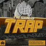The Sound of Trap - Ministry of Sound