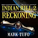 Reckoning: Indian Hill, Book 2 (       UNABRIDGED) by Mark Tufo Narrated by Sean Runnette