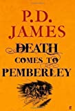 img - for Death Comes to Pemberley by P. D. James 1st (first) Edition (2011) book / textbook / text book