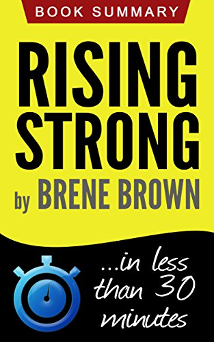 Rising Strong: Book Summary in less than 30 minutes (Brene Brown) PDF