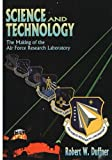 img - for Science and Technology: The Making of the Air Force Laboratory book / textbook / text book