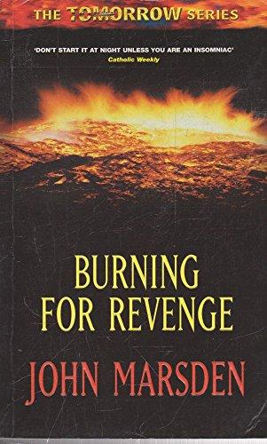Burning for Revenge (Tomorrow, when the war began series)