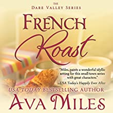 French Roast: Dare Valley, Book 2 (       UNABRIDGED) by Ava Miles Narrated by Em Eldridge