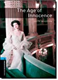 Edith Wharton Oxford Bookworms Library: Stage 5: The Age of Innocence: 1800 Headwords (Oxford Bookworms ELT)