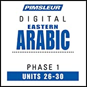 Arabic (East) Phase 1, Unit 26-30: Learn to Speak and Understand Eastern Arabic with Pimsleur Language Programs |  Pimsleur