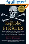 Republic of Pirates: Being the True a...
