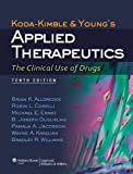 Koda-Kimble and Young's Applied Therapeutics: The Clinical Use of Drugs (Koda Kimble and Youngs Applied Therapeutics)