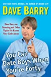 You Can Date Boys When You're Forty:…