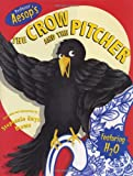 Aesop's The Crow and The Pitcher