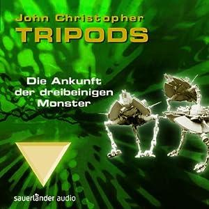 Die Ankunft der dreibeinigen Monster (Tripods 0) Hörbuch