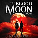 The Blood Moon: Under the Moon, Book 3 Audiobook by David Neth Narrated by Nathan Weiland