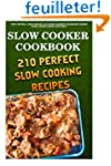 Slow Cooker Cookbook: 210 Perfect Slo...