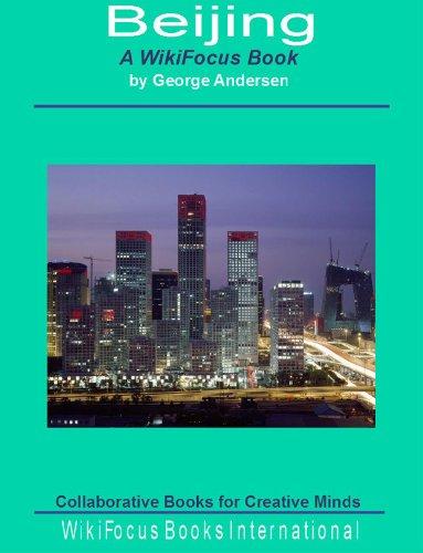 Beijing: A WikiFocus Book (WikiFocus Book Series)