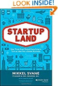#7: Startupland: How Three Guys Risked Everything to Turn an Idea into a Global Business
