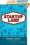 Startupland: How Three Guys Risked Ev...