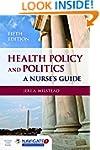 Health Policy And Politics: A Nurse's...