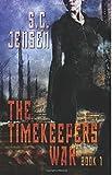 The Timekeepers War: Book 1 (Volume 1)