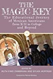 img - for The Magic Key: The Educational Journey of Mexican Americans from K-12 to College and Beyond (Louann Atkins Temple Women & Culture) book / textbook / text book