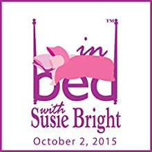 In Bed with Susie Bright Encore Edition: The G-Spot Special  by Susie Bright Narrated by Susie Bright