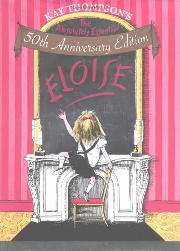 Absolutely Essential Eloise (50Th Anniversary Edition)