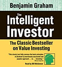 The Intelligent Investor: The Classic Best Seller on Value Investing | Livre audio Auteur(s) : Benjamin Graham Narrateur(s) : Bill McGowan