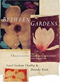 img - for Between Gardens by Carol Graham Chudley (2002-05-29) book / textbook / text book