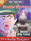 Host Your Own Murder Mystery Game: Dead on Time