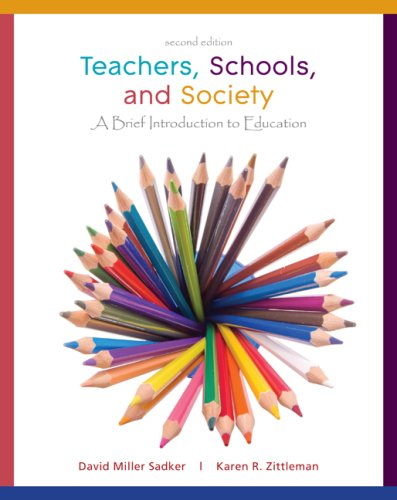 Teachers, Schools, and Society: A Brief Introduction to...