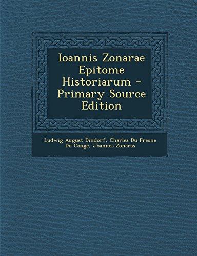 Ioannis Zonarae Epitome Historiarum - Primary Source Edition