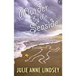 Murder by the Seaside | Julie Anne Lindsey