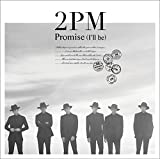 Promise (I'll be) -Japanese ver.--2PM