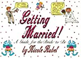 Getting Married: A Guide for the Bride-To-Be (0312017669) by Rubel, Nicole