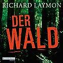 Der Wald Hörbuch von Richard Laymon Gesprochen von: Uve Teschner