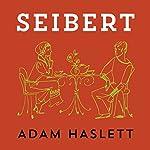 Seibert | Adam Haslett