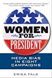 Women for President: Media Bias in Eight Campaigns