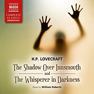 The Shadow Over Innsmouth and The Whisperer in Darkness Hörbuch