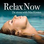 Relax Now: De-Stress with Max Kirsten | Max Kirsten