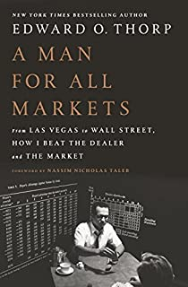 Book Cover: A Man for All Markets: From Las Vegas to Wall Street, How I Beat the Dealer and the Market