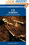 CSI Alberta: The Secrets of Skulls an...