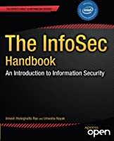 The InfoSec Handbook: An Introduction to Information Security