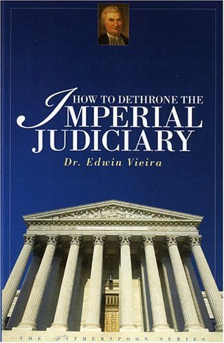 How to Dethrone the Imperial Judiciary by Edwin Vieira (2004-09-25)
